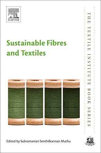 Sustainable Fibres and Textiles (The Textile Institute Book Series) -