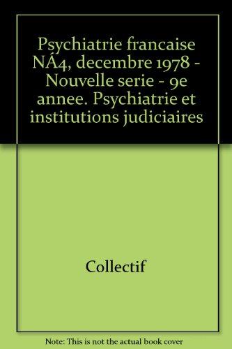 Broché - Psychiatrie française n°4, décembre 1978 - nouvelle série - 9e année. psychiatrie et institutions judiciaires