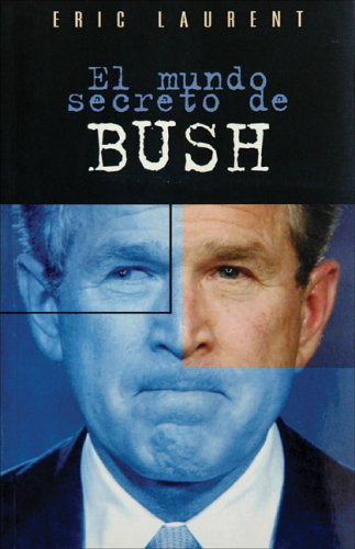 Mundo secreto de bush, el (Cronica Actual)