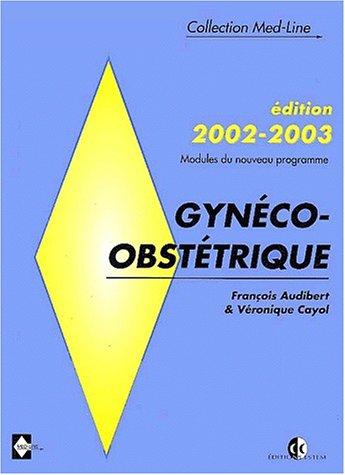 Gynéco-obstétrique. : Edition 2002-2003