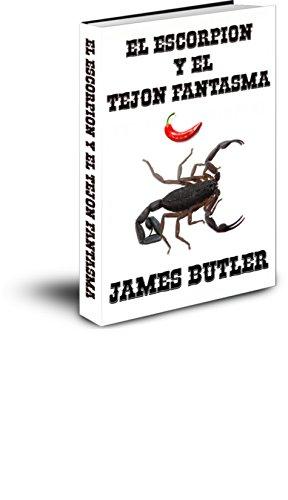 EL ESCORPION Y EL TEJON FANTASMA (THE SCORPION nº 2) por JAMES BUTLER