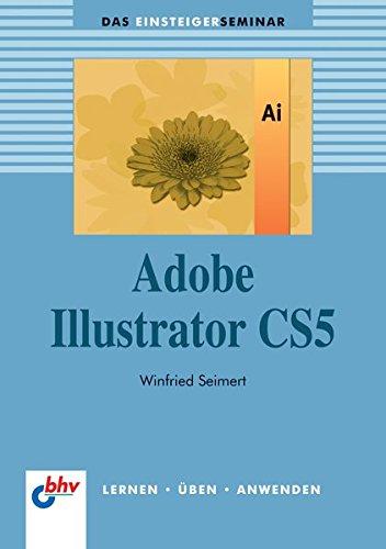 Adobe Illustrator CS5 (bhv Einsteigerseminar) Buch-Cover