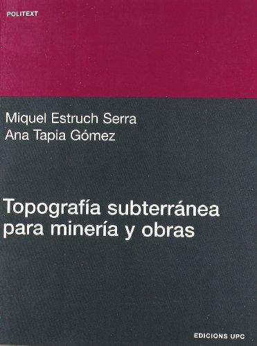 Topografía subterránea para minería y obras (Politext) por Miquel Estruch Serra