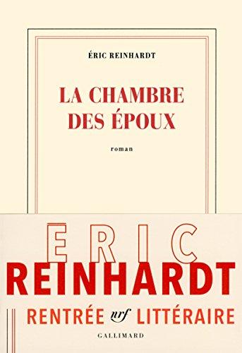 La chambre des époux : roman | Reinhardt, Éric (1965-....). Auteur
