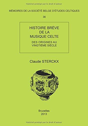 HISTOIRE BRÈVE DE LA MUSIQUE CELTE DES ORIGINES AU VINGTIÈME SIÈCLE par Claude Sterckx