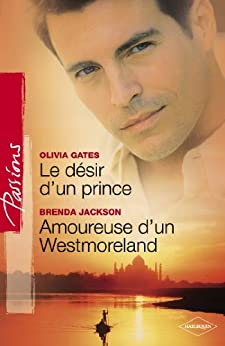 Le désir d'un prince - Amoureuse d'un Westmoreland (Harlequin Passions) par [Gates, Olivia, Jackson, Brenda]