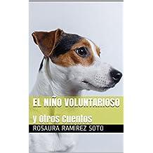 El Niño Voluntarioso  y Otros Cuentos (Spanish Edition)