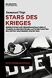 Stars des Krieges: Biografische und erinnerungskulturelle Studien zu den deutschen Luftstreitkräften des Ersten Weltkrieges von 1914 bis 1945 (Zeitalter der Weltkriege, Band 20)