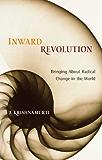 Inward Revolution: Bringing about Radical Change in the World: v.ution