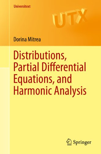 Distributions, Partial Differential Equations, and Harmonic Analysis (Universitext)