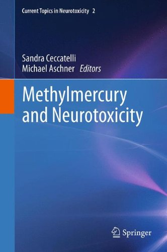 Methylmercury and Neurotoxicity (Current Topics in Neurotoxicity (2), Band 2)