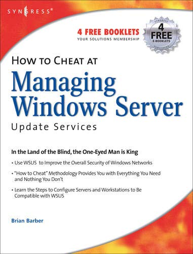 How to Cheat at Managing Windows Server Update Services (Volume 1) (How to Cheat (Volume 1)) -