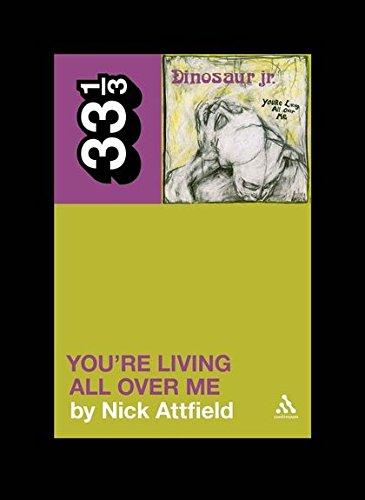 Dinosaur Jr.'s You're Living All Over Me (33 1/3) (Nick Jr Musik)