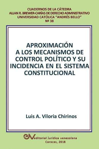 APROXIMACIÓN A LOS MECANISMOS DE CONTROL POLÍTICO Y SU INCIDENCIA EN EL SISTEMA CONSTITUCIONAL