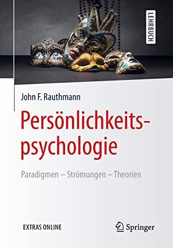 Persönlichkeitspsychologie: Paradigmen - Strömungen - Theorien (Springer-Lehrbuch)