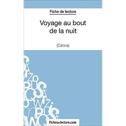 Voyage au bout de la nuit de Céline (Fiche de lecture): Analyse complète de l'oeuvre
