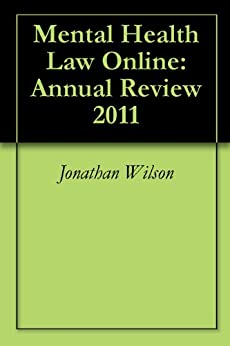 Mental Health Law Online: Annual Review 2011 by [Wilson, Jonathan]