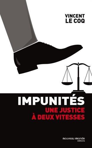 Impunités : Une justice à deux vitesses