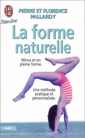 La forme naturelle par Pierre Pallardy, Florence Pallardy