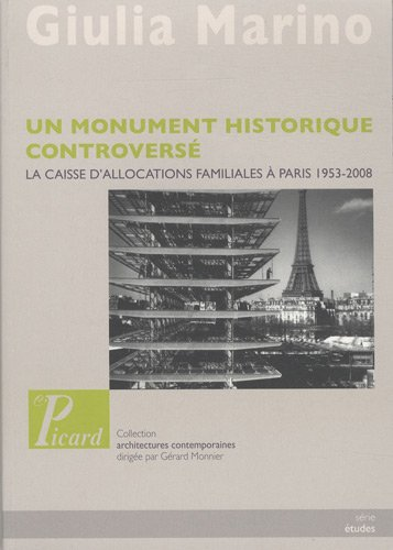 Un monument historique contreversé : La caisse d'allocations familiales à Paris 1953-2008 par Guilia MARINO