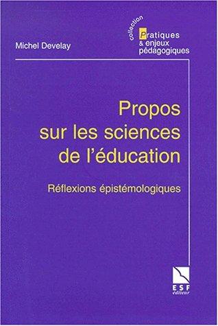 Propos sur les sciences de l'éducation - Réflexions épistémologiques par M. Develay