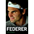 Federer - The Biography of Roger Federer