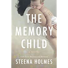 The Memory Child (The Memory Child Series) by Steena Holmes (2014-03-18)