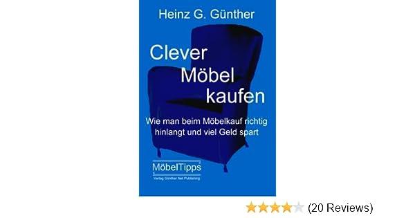 Clever Möbel kaufen: Amazon.de: Heinz G. Günther: Bücher