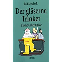 Der gläserne Trinker: Irische Geheimnisse (Critica Diabolis)