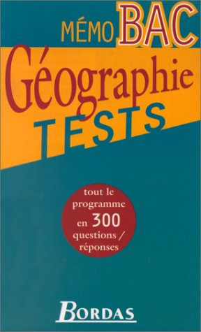 MEMO BAC TESTS GEOGRAPHIE (Ancienne Edition)