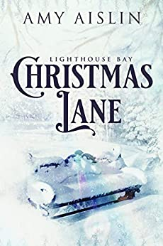 Christmas Lane (Lighthouse Bay Book 1) (English Edition) par [Aislin, Amy]