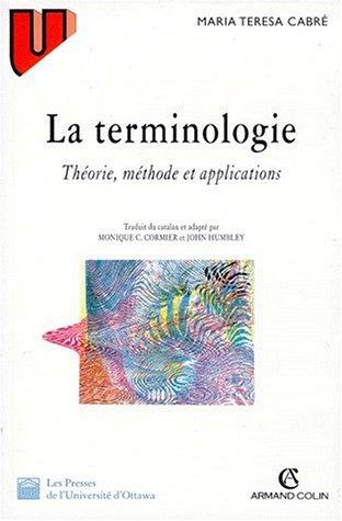 LA TERMINOLOGIE. Théorie, méthodes et applications