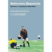 Selección Española. 1920-2012. Historia Y Estadística