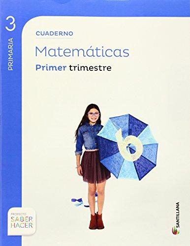 Proyecto Saber Hacer, matemáticas, 3 Educación Primaria. 1 trimestre. Cuaderno par Varios autores