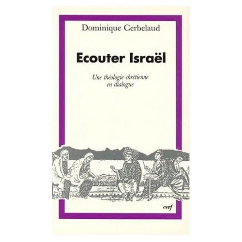 Ecouter Israël : Une relecture critique de la théologie chrétienne à la lumière du dialogue