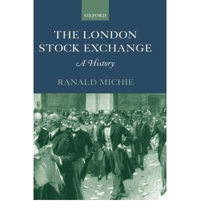 the-london-stock-exchange-a-history-author-r-c-michie-mar-2000