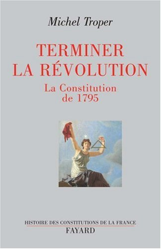 Terminer la Révolution : La Constitution de 1795