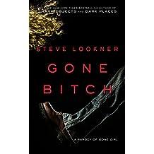 Gone Bitch: A Parody of Gone Girl (English Edition)