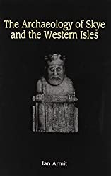 The Archaeology of Skye and the Western Isles by Ian Armit (1996-03-31)