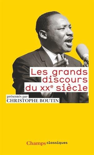 Les grands discours du xxe siecle - champs classiques - t935 por Christophe Boutin