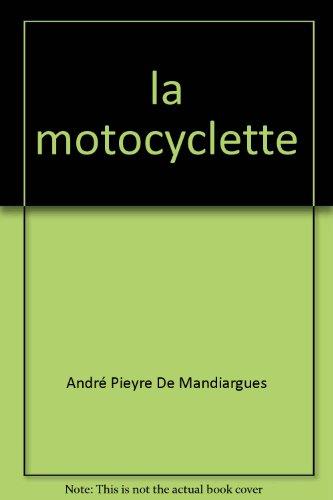 La motocyclette.