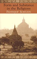 Form And Substance In The Religions (The Writings of Frithjof Schuon)