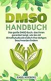 DMSO Handbuch: Das große DMSO Buch, das Ihnen garantiert zeigt, wie Sie mit Dimethylsulfoxid endlich Ihre lästigen Beschwerden lindern - Isabel Herzberg