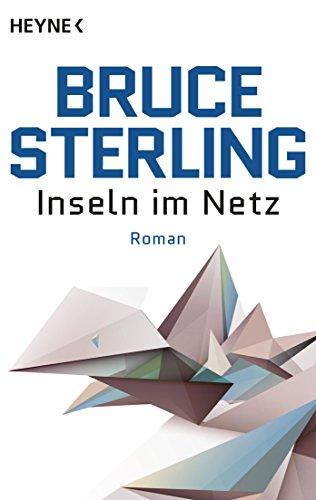 Bruce Sterling - Inseln im Netz