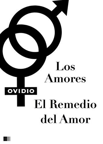 Los Amores y el Remedio del Amor por Ovidio