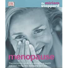 Menopause: The Complete Guide to Maintaining Health and Well-being and Managing Your Life