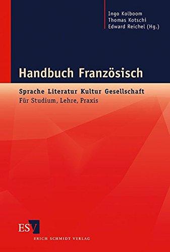Handbuch Französisch: Sprache, Literatur, Kultur, Gesellschaft. Für Studium, Lehre, Praxis.