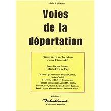 Voies de la déportation : témoignages sur les crimes contre l'humanité