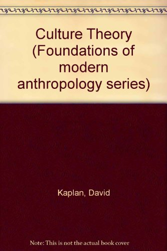 Culture Theory (Foundations of modern anthropology series)