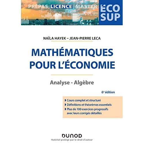 Mathématiques pour l'économie - 6e éd. Analyse-Algèbre